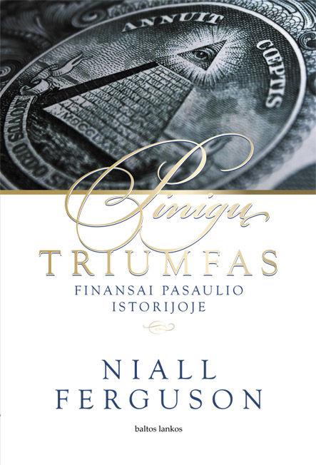 Pinigų triumfas: finansai pasaulio istorijoje