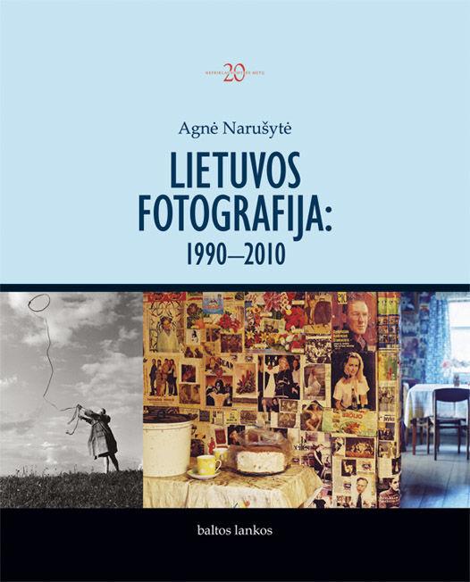Lietuvos fotografija: 1990—2010