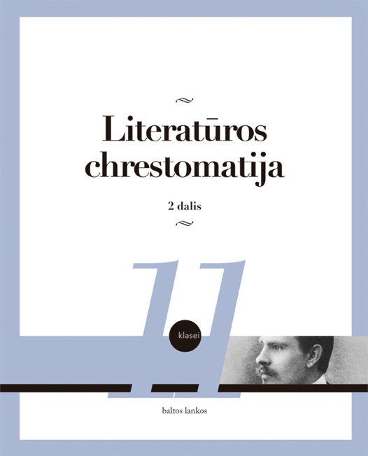 Literatūros chrestomatija 11 kl. 2 dalis