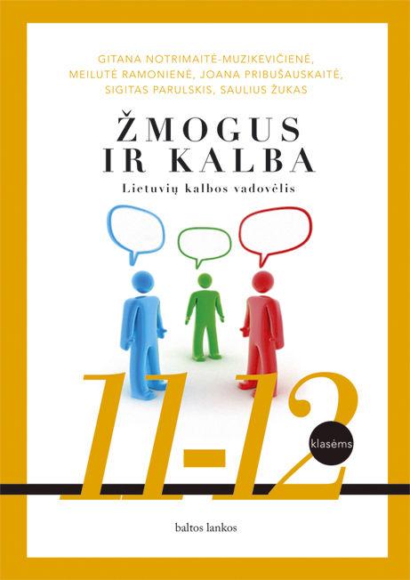 Žmogus ir kalba. Lietuvių kalbos vadovėlis 11-12 kl.