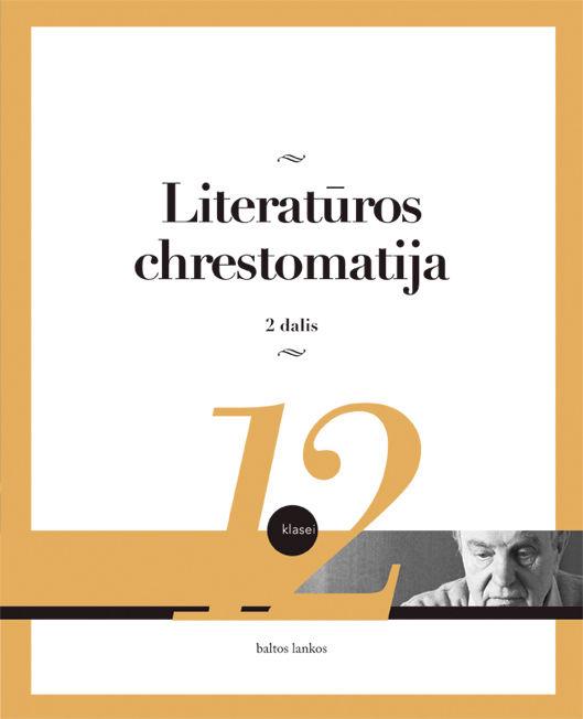 Literatūros chrestomatija 12 kl. 2 dalis