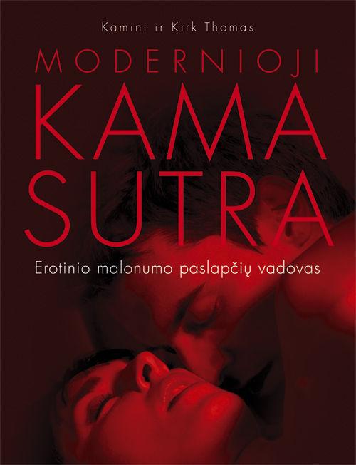Modernioji Kama Sutra. Erotinio malonumo paslapčių vadovas