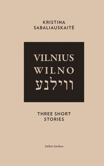 Vilnius. Wilno. Vilna. Three Short Stories