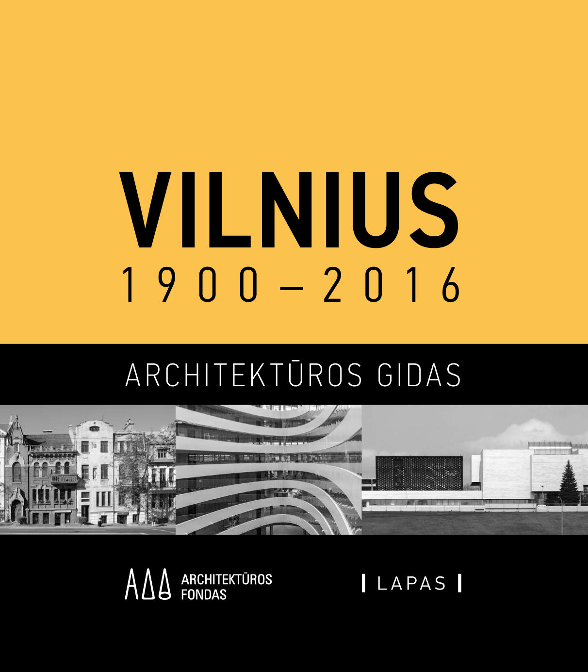 Vilnius 1900-2016. Architektūros gidas