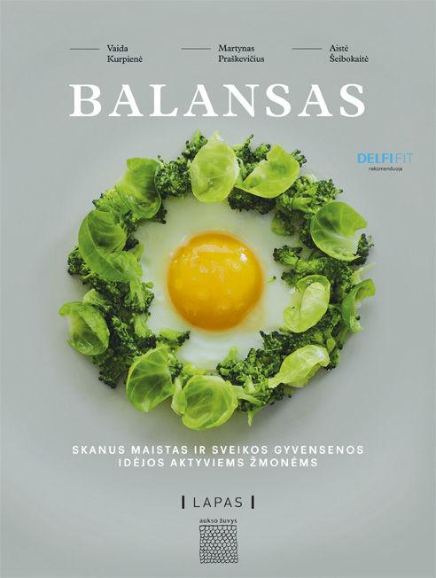 Balansas. Skanus maistas ir sveikos gyvensenos idėjos aktyviems