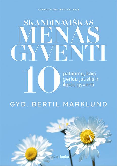 Skandinaviškas menas gyventi. 10 patarimų, kaip geriau jaustis ir ilgiau gyventi