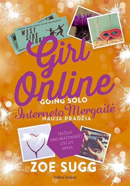 Girl online going solo. Interneto Mergaitė. Nauja pradžia