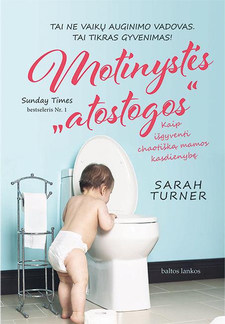 """El. knyga Motinystės """"atostogos"""". Kaip išgyventi chaotišką mamos kasdienybę"""