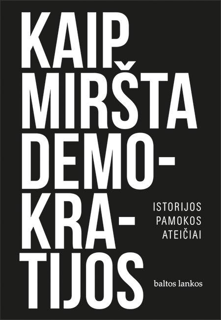 El. knyga Kaip miršta demokratijos. Istorijos pamokos ateičiai